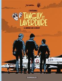 Tanguy et Laverdure : l'intégrale. Volume 6, Baroud sur le désert