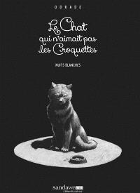 Le chat qui n'aimait pas les croquettes. Volume 1, Nuits blanches