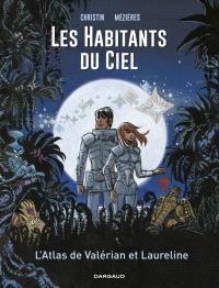 Les habitants du ciel : l'atlas de Valérian et Laureline