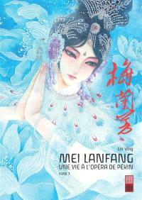 Mei Lanfang : une vie à l'opéra de Pékin. Volume 3