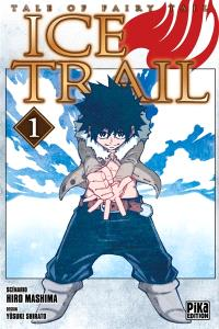 Ice trail : tale of Fairy Tail. Volume 1
