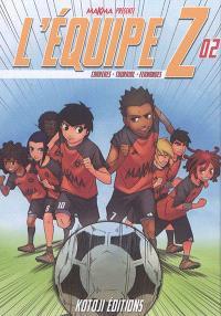L'équipe Z. Volume 2