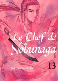 Le chef de Nobunaga. Volume 13