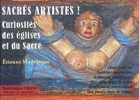 Sacrés artistes ! : curiosités des églises et du sacré