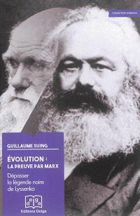Evolution : la preuve par Marx : dépasser la légende noire de Lyssenko