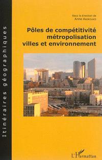 Pôles de compétitivité, métropolisation, villes et environnement