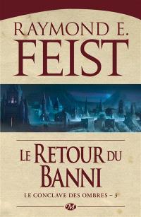 Le conclave des Ombres. Volume 3, Le retour du banni