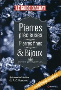 Pierres précieuses, pierres fines & bijoux : le guide d'achat : diamants, gemmes, perles, or...