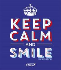 Keep calm and smile : humour british