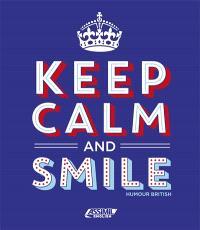 Keep calm and smile : humour british