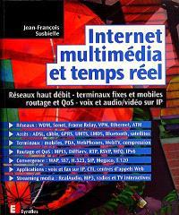 Internet, multimédia et temps réel : réseaux haut débit, terminaux fixes et mobiles, routage et QoS, voix et audio-vidéo sur IP
