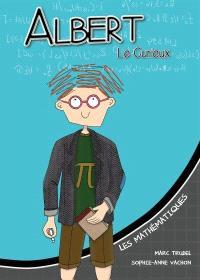 Les enquêtes d'Albert Le Curieux, Les mathématiques
