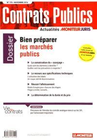 Contrats publics, l'actualité de la commande et des contrats publics. n° 170, Bien préparer les marchés publics