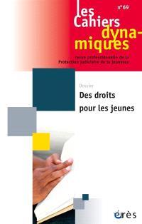 Cahiers dynamiques (Les). n° 69, Des droits pour les jeunes