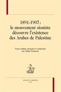 1891-1907 : le mouvement sioniste découvre l'existence des Arabes de Palestine
