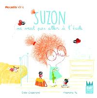 Suzon, Suzon ne veut pas aller à l'école
