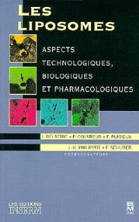Les Liposomes : aspects technologiques, biologiques et pharmacologiques