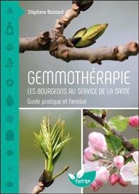 Gemmothérapie : les bourgeons au service de la santé : guide pratique et familial