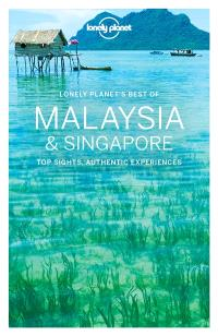 Lonely planet's best of Malaysia & Singapore : top sights, authentic experiences