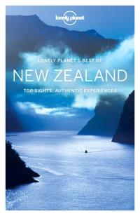 Lonely planet's best of New Zealand : top sights, authentic experiences