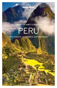 Lonely planet's best of Peru : top sights, authentic experiences