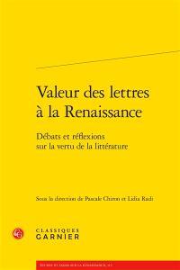 Valeur des lettres à la Renaissance : débats et réflexions sur la vertu de la littérature
