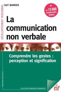 La communication non verbale : comprendre les gestes : perception et signification