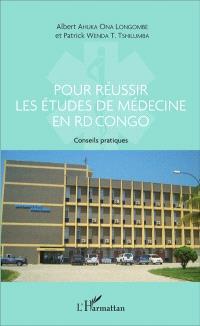 Pour réussir les études de médecine en RD Congo : conseils pratiques à l'intention des candidats désireux d'entreprendre des études à la faculté de médecine