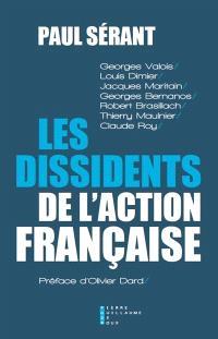 Les dissidents de l'Action française : Georges Valois, Louis Dimier, Jacques Maritain, Georges Bernanos, Robert Brasillach, Thierry Maulnier, Claude Roy
