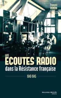 Les écoutes radio dans la Résistance française : 1940-1945