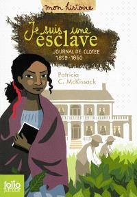 Je suis une esclave : journal de Clotee : 1859-1860