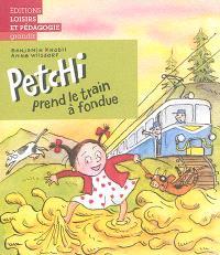 Petchi, Petchi prend le train à fondue