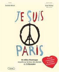 Je suis Paris : un millier d'hommages recueillis sur les lieux des attentats du 13-novembre