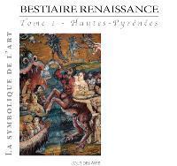 Bestiaire Renaissance. Volume 1, Haute-Pyrénées