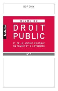 Revue du droit public et de la science politique en France et à l'étranger. n° 5 (2016)