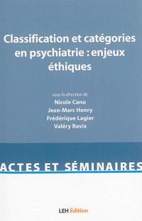 Classification et catégories en psychiatrie : enjeux éthiques