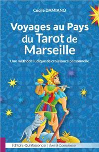 Voyages au pays du tarot de Marseille : une méthode ludique de croissance personnelle