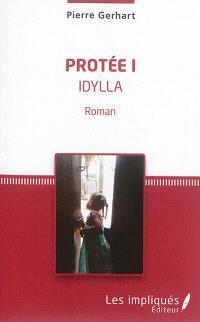 Protée. Volume 1, Idylla