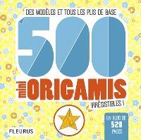 500 mini origamis irrésistibles ! : des modèles et tous les plis de base