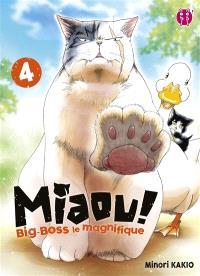 Miaou ! : Big-Boss le magnifique. Volume 4