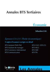 Annales BTS tertiaires : économie, épreuve E3-U31 (partie économique) : BTS assistant PME-PMI, BTS CGO-BTS CG, BTS assistant de manager, BTS MUC, BTS commerce international, BTS NRC, BTS communication, BTS TPL