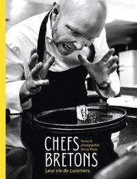 Chefs bretons : leur vie de cuisiniers