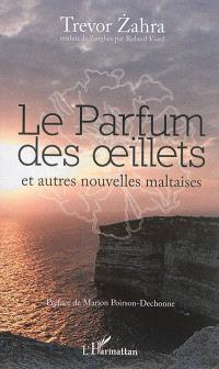 Le parfum des oeillets : et autres nouvelles maltaises