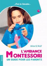 L'ambiance Montessori : un guide pour les parents