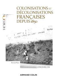 Colonisations et décolonisations françaises depuis 1850 : concours ENS 2017