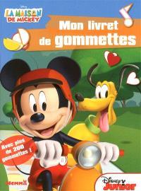 La maison de Mickey : mon livret de gommettes