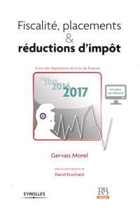 Fiscalité, placements & réductions d'impôt : à jour des dispositions de la loi de finances 2017