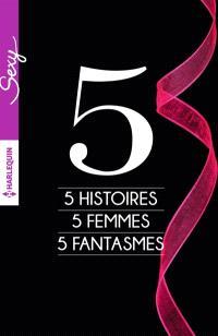 5 histoires, 5 femmes, 5 fantasmes
