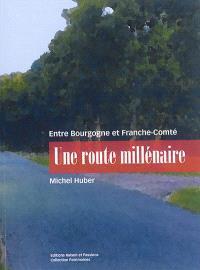 Une route millénaire : entre Bourgogne et Franche-Comté