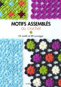 Motifs assemblés au crochet : 55 motifs et 88 ouvrages